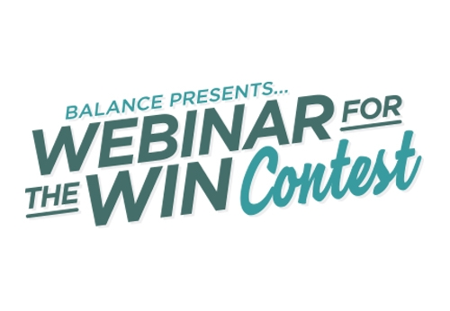 BALANCE presents...Webinar for the Win Contest'